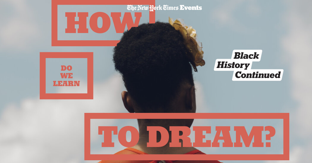Black History, Continued: How Do We Learn to Dream